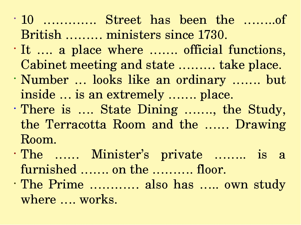 10 …………. Street has been the ……..of British ……… ministers since 1730. It …. a...