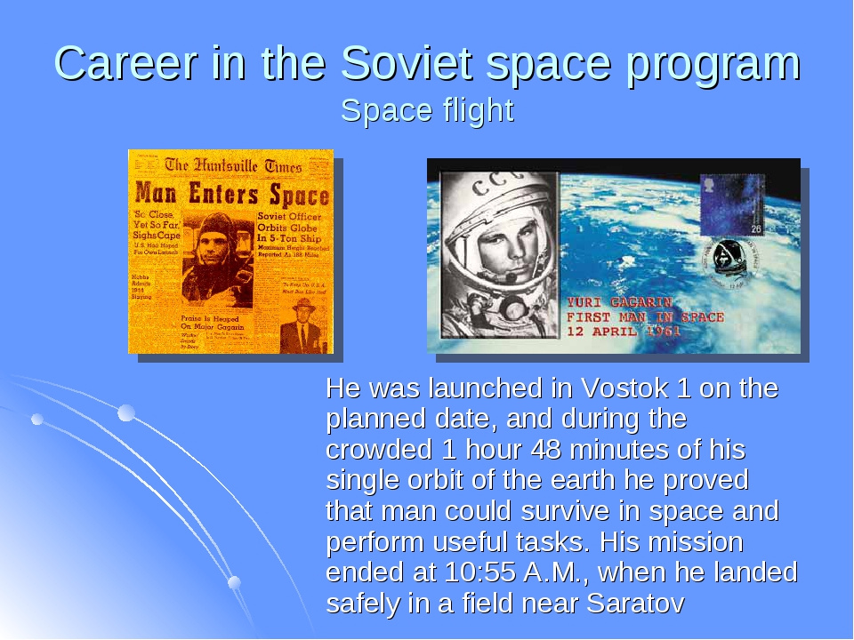 Career in the Soviet space program Space flight He was launched in Vostok 1 o...