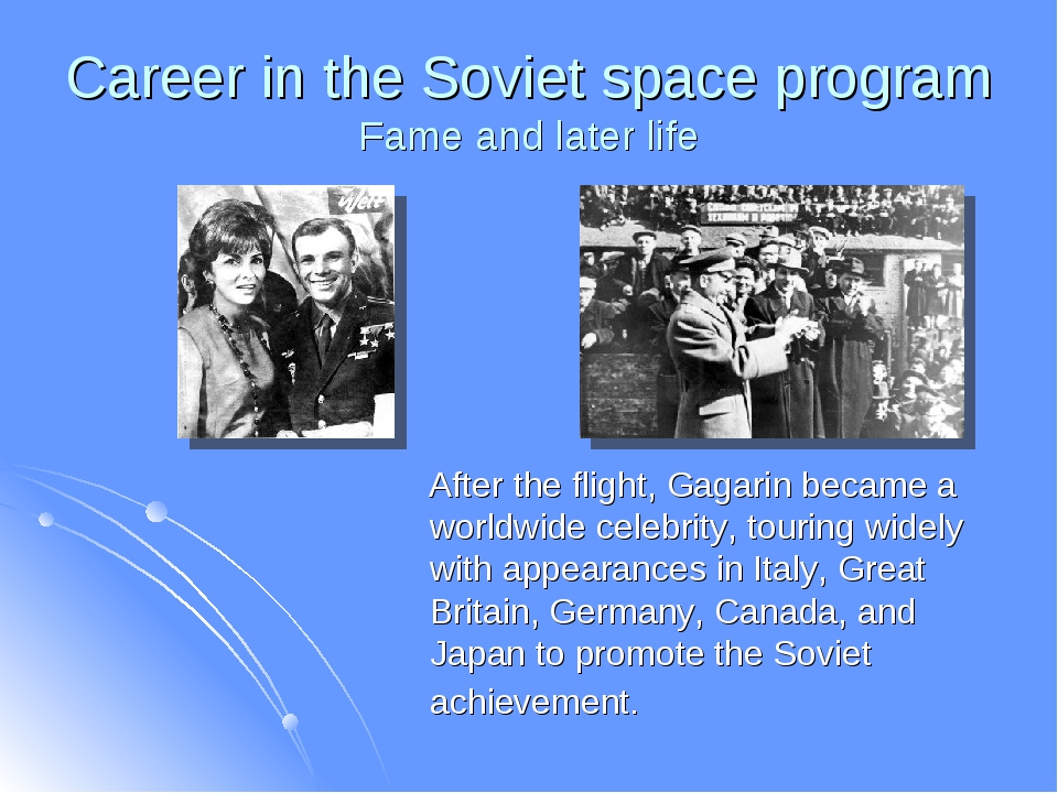 Career in the Soviet space program Fame and later life After the flight, Gaga...