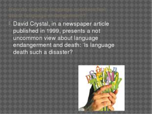 How do majority language speakers feel about language endangerment? David Cry