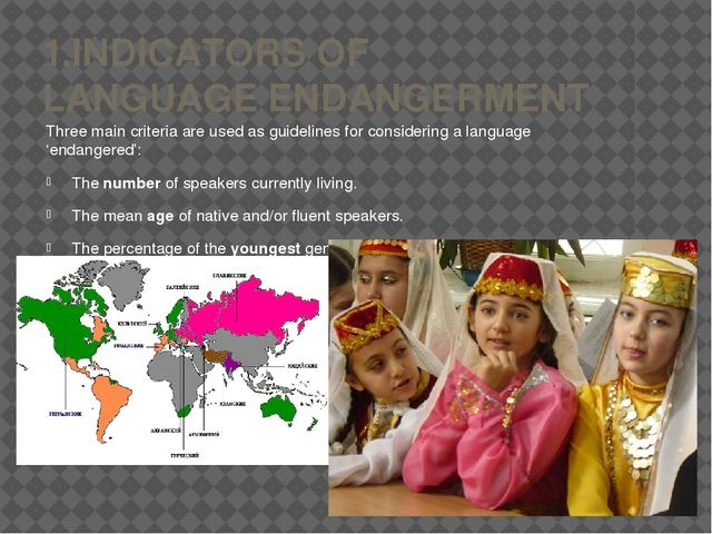 1.INDICATORS OF LANGUAGE ENDANGERMENT Three main criteria are used as guideli...