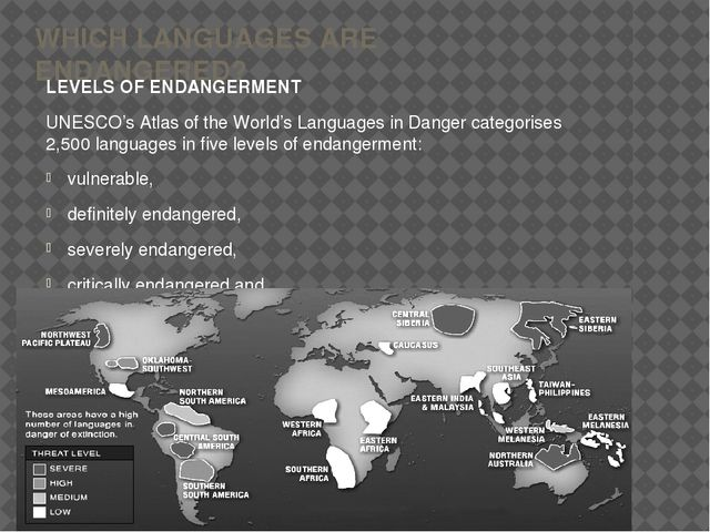 WHICH LANGUAGES ARE ENDANGERED? LEVELS OF ENDANGERMENT UNESCO's Atlas of the...