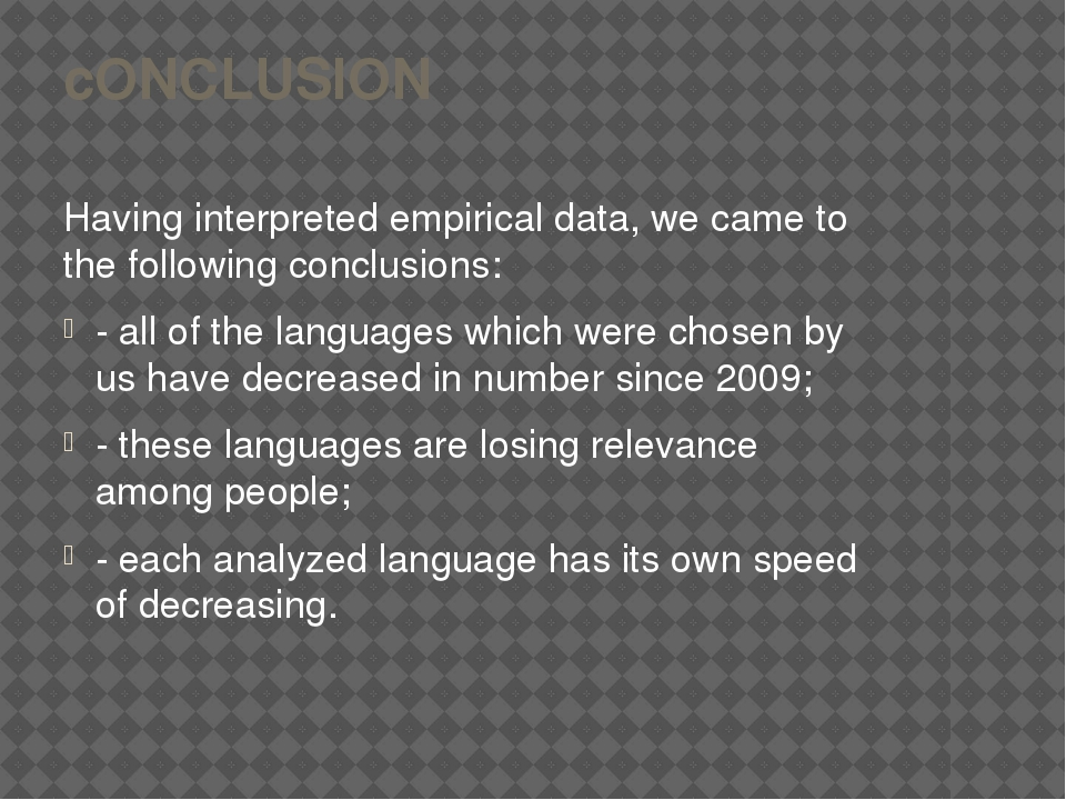 cONCLUSION Having interpreted empirical data, we came to the following conclu...
