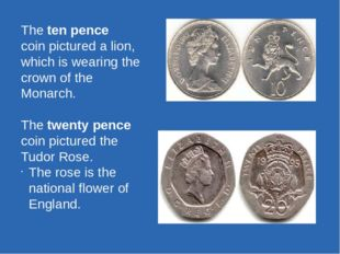 The ten pence coin pictured a lion, which is wearing the crown of the Monarch