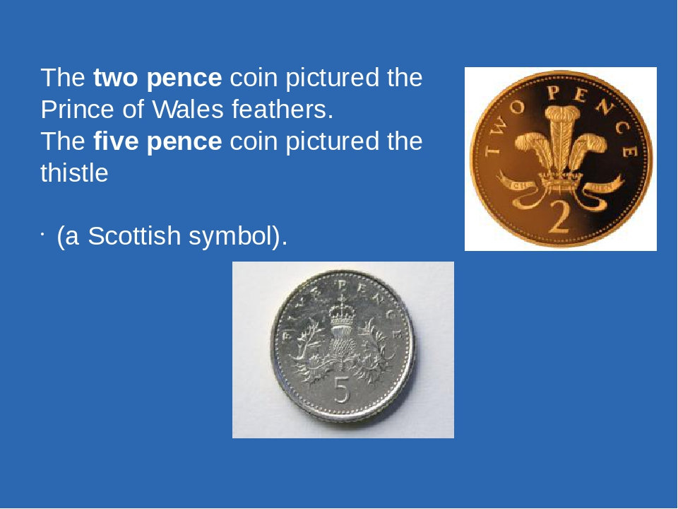 The two pence coin pictured the Prince of Wales feathers. The five pence coin...