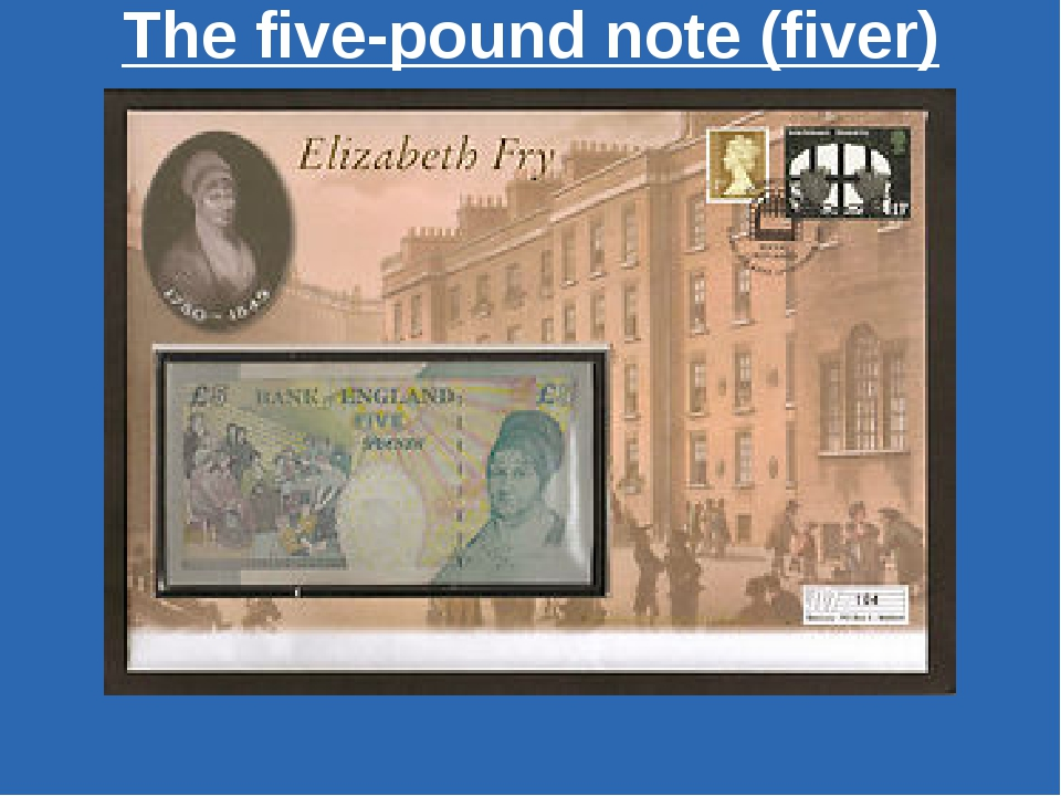 The five-pound note (fiver)
