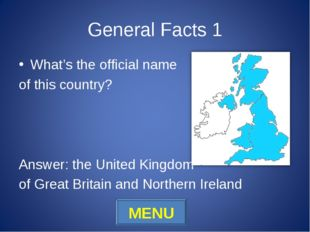 General Facts 1 What's the official name of this country? Answer: the United