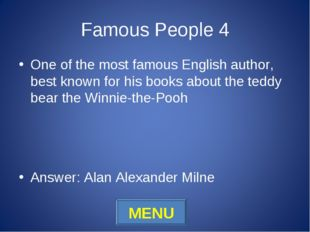 Famous People 4 One of the most famous English author, best known for his boo