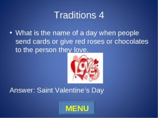 Traditions 4 What is the name of a day when people send cards or give red ros