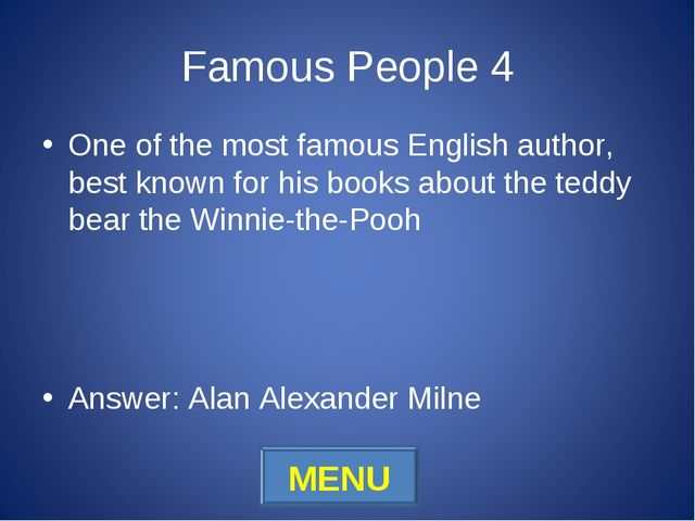 Famous People 4 One of the most famous English author, best known for his boo...