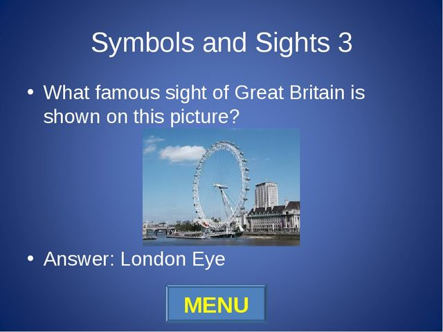 Symbols and Sights 3 What famous sight of Great Britain is shown on this pict...