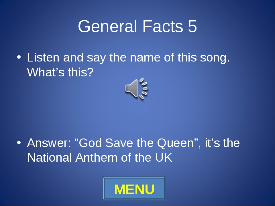 "General Facts 5 Listen and say the name of this song. What's this? Answer: ""G..."