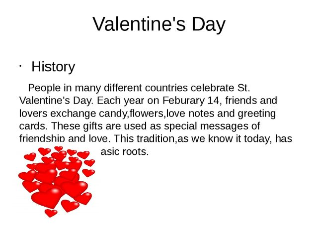 Valentine's Day History People in many different countries celebrate St. Vale...