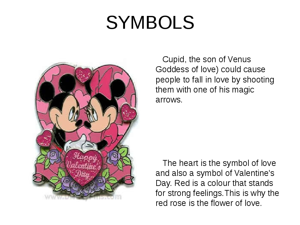 SYMBOLS Cupid, the son of Venus Goddess of love) could cause people to fall i...