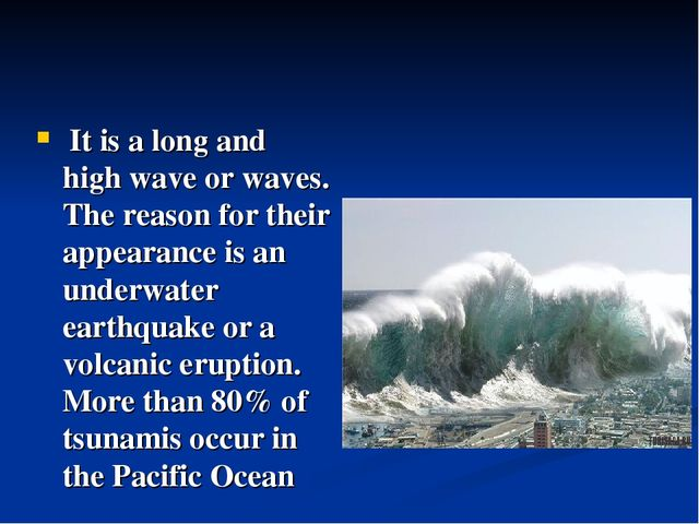 It is a long and high wave or waves. The reason for their appearance is an u...