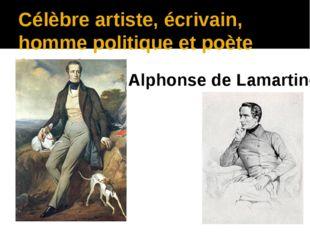 Célèbre artiste, écrivain, homme politique et poète français Alphonse de Lama