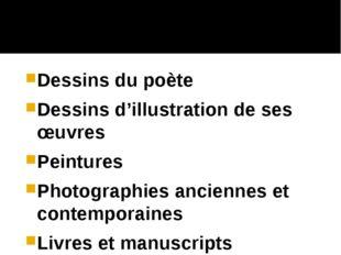 Dessins du poète Dessins d'illustration de ses œuvres Peintures Photographies