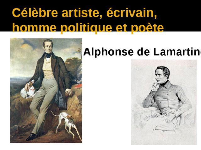 Célèbre artiste, écrivain, homme politique et poète français Alphonse de Lama...