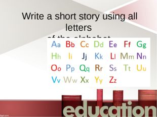 Write a short story using all letters of the alphabet