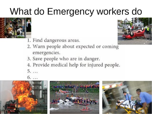 What do Emergency workers do