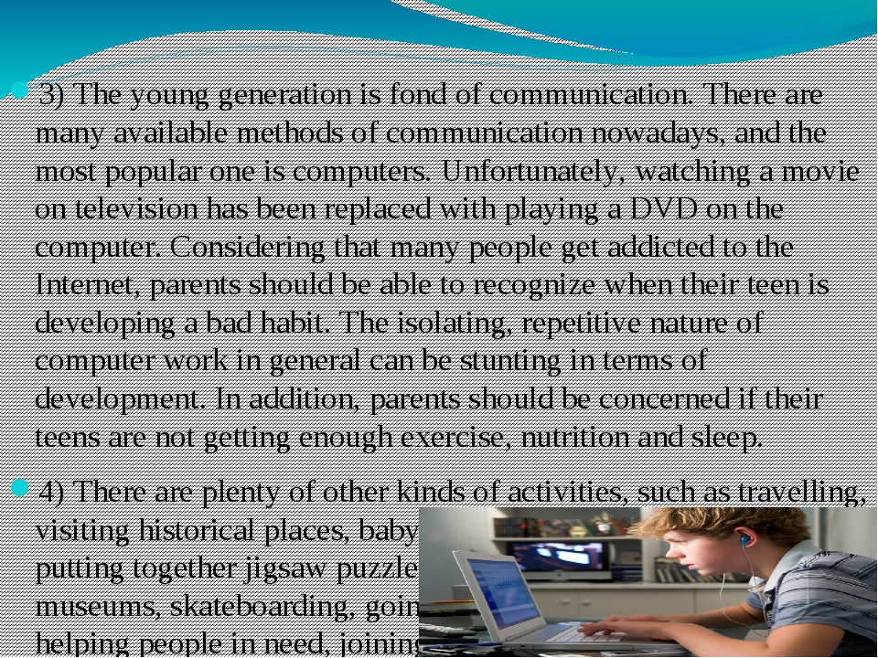 3) The young generation is fond of communication. There are many available m...