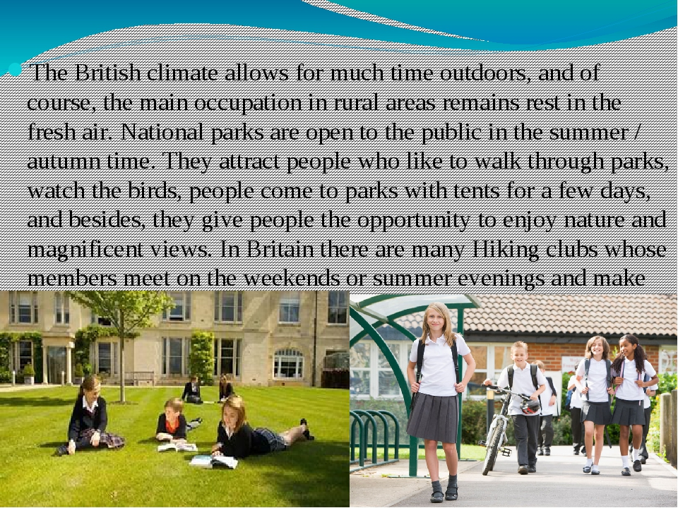 The British climate allows for much time outdoors, and of course, the main o...