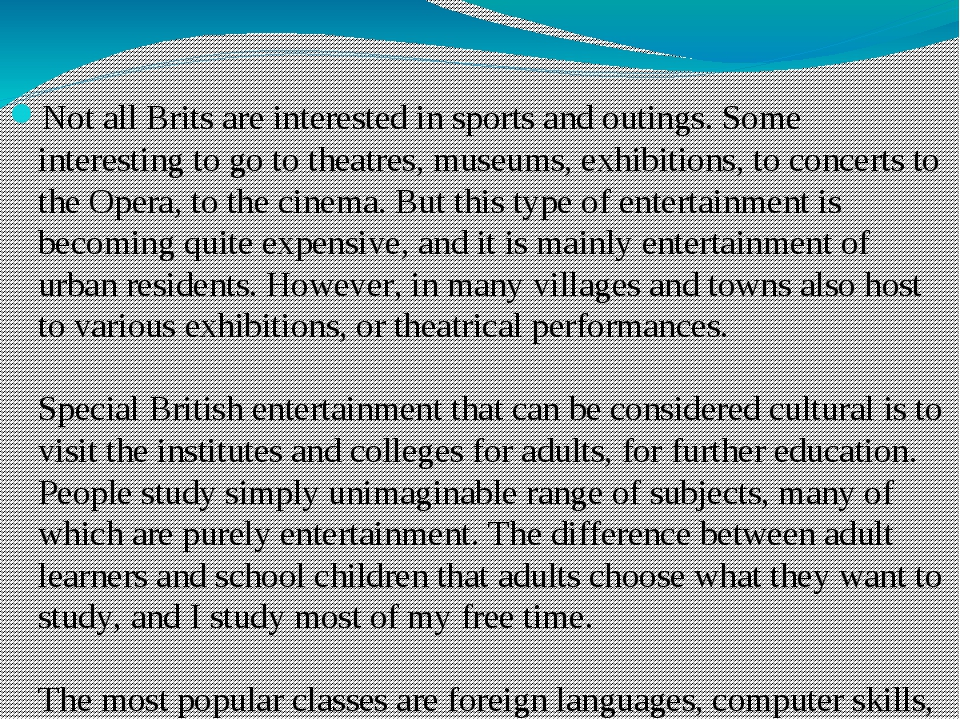 Not all Brits are interested in sports and outings. Some interesting to go t...