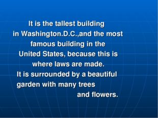 It is the tallest building in Washington.D.C.,and the most famous building i