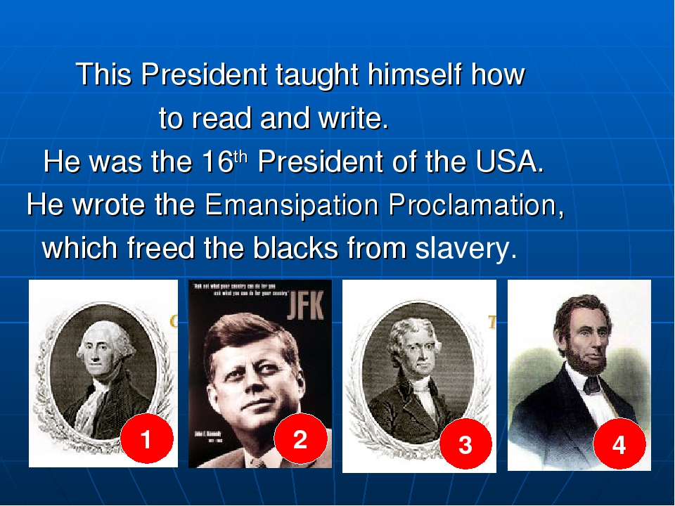 This President taught himself how to read and write. He was the 16th Preside...
