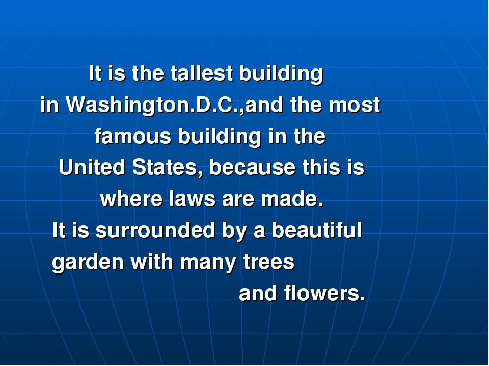 It is the tallest building in Washington.D.C.,and the most famous building i...