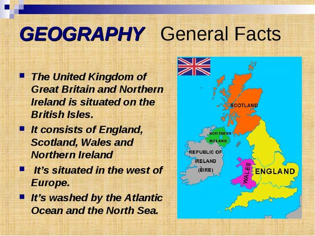 GEOGRAPHY General Facts The United Kingdom of Great Britain and Northern Irel...