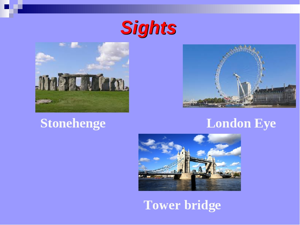 Sights Tower bridge London Eye Stonehenge