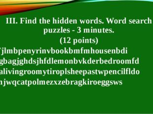 III. Find the hidden words. Word search puzzles - 3 minutes. (12 points) Fjlm