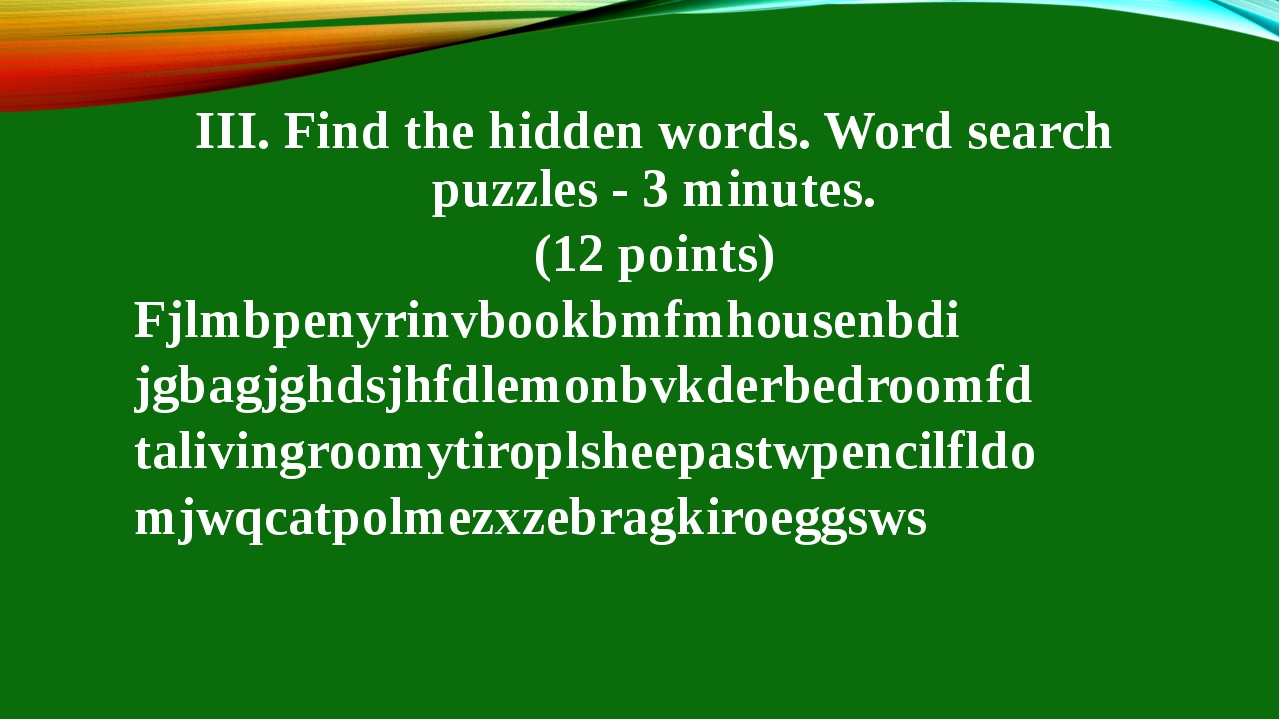 III. Find the hidden words. Word search puzzles - 3 minutes. (12 points) Fjlm...