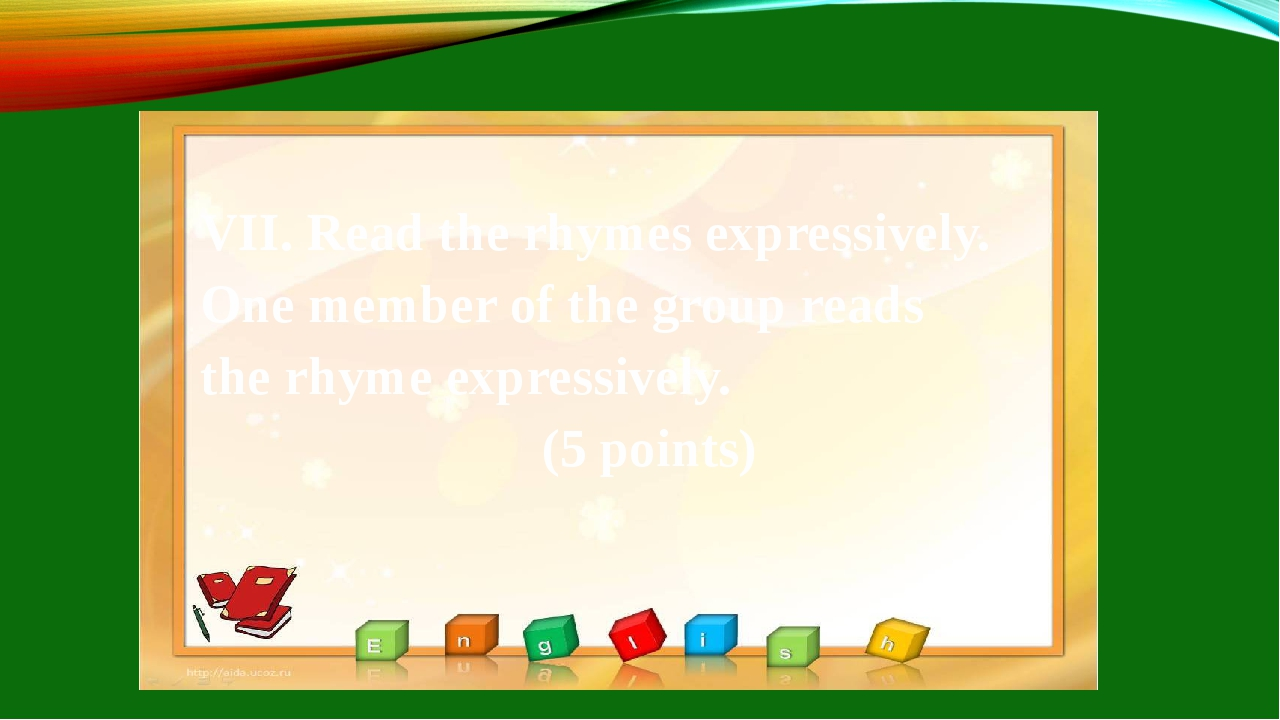 VII. Read the rhymes expressively. One member of the group reads the rhyme e...