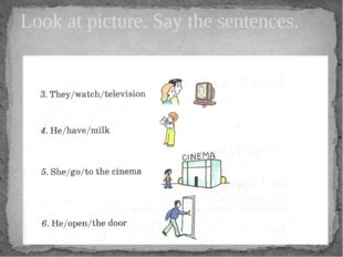 Look at picture. Say the sentences.