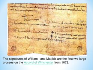 The signatures of William I and Matilda are the first two large crosses on th