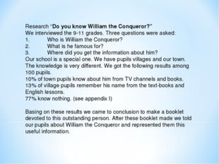 """Research """"Do you know William the Conqueror?"""" We interviewed the 9-11 grades."""