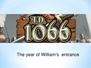 The year of William's entrance