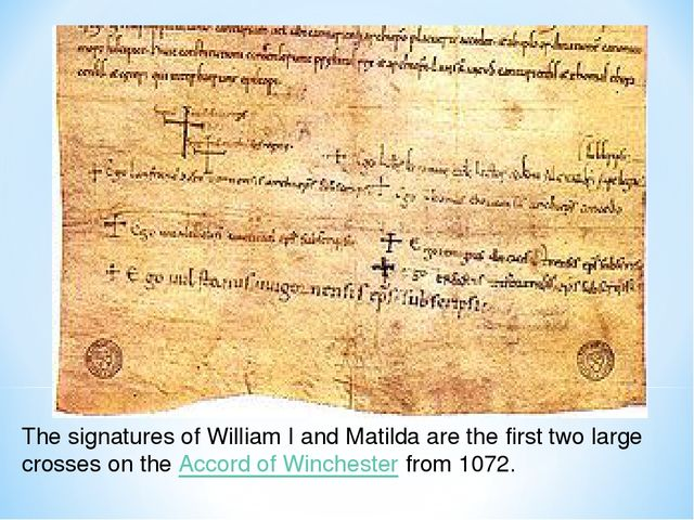 The signatures of William I and Matilda are the first two large crosses on th...