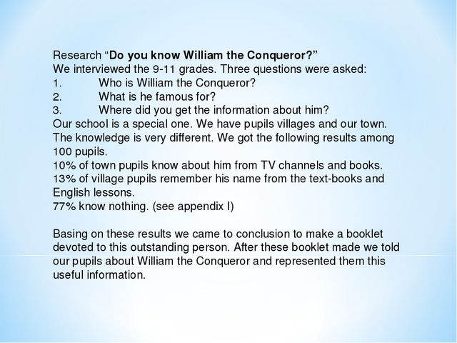 """Research """"Do you know William the Conqueror?"""" We interviewed the 9-11 grades...."""