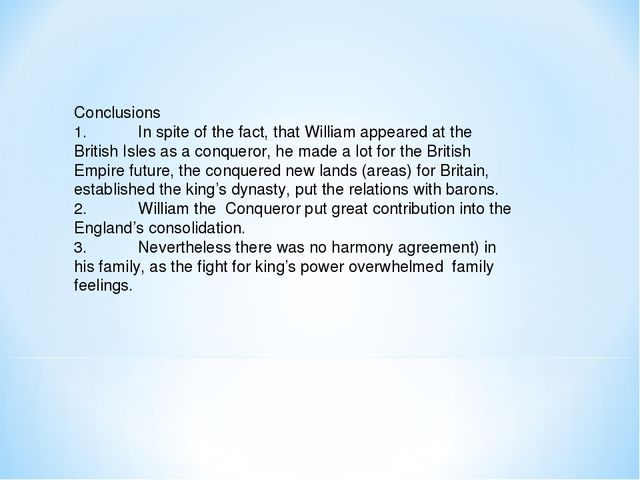 Conclusions 1.In spite of the fact, that William appeared at the British Isl...