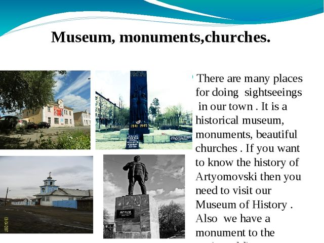 There are many places for doing sightseeings in our town . It is a historica...
