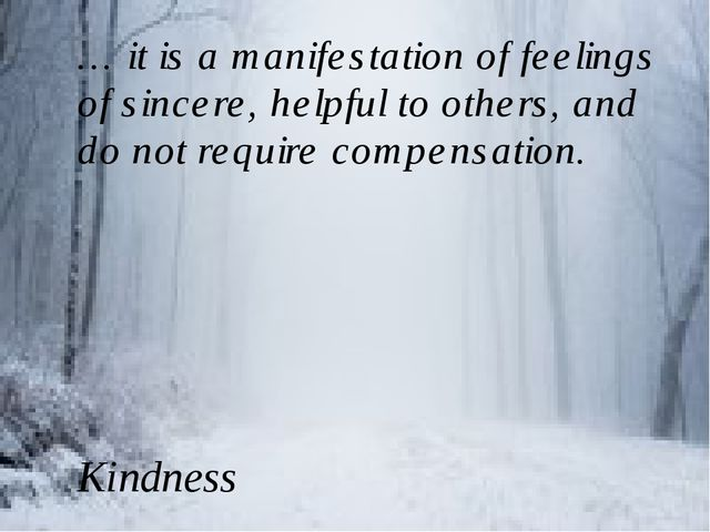 … it is a manifestation of feelings of sincere, helpful to others, and do not...