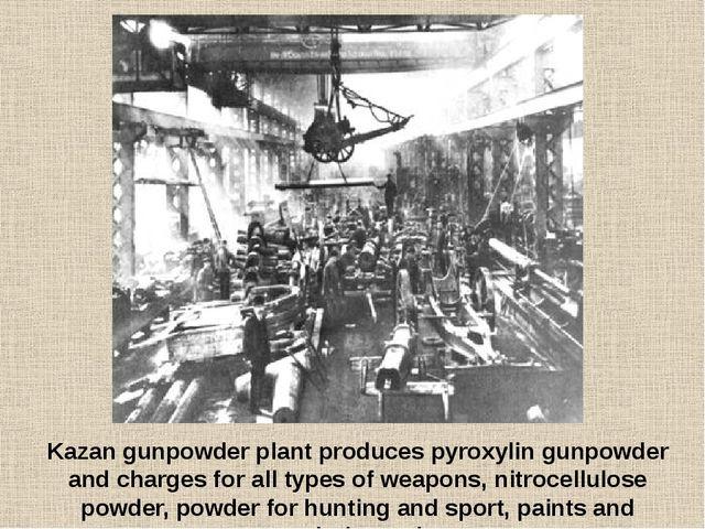 Kazan gunpowder plant produces pyroxylin gunpowder and charges for all types...
