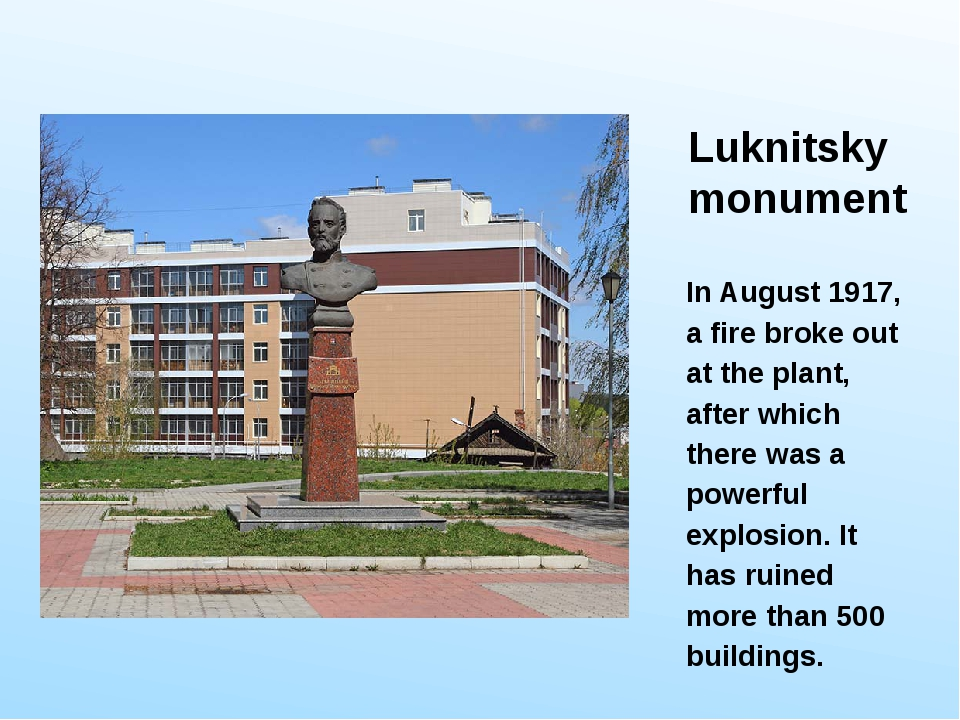 Luknitsky monument In August 1917, a fire broke out at the plant, after which...