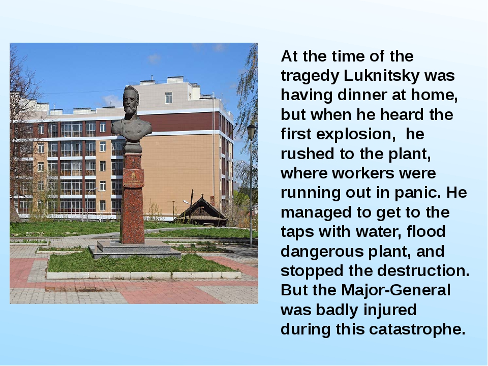 At the time of the tragedy Luknitsky was having dinner at home, but when he...