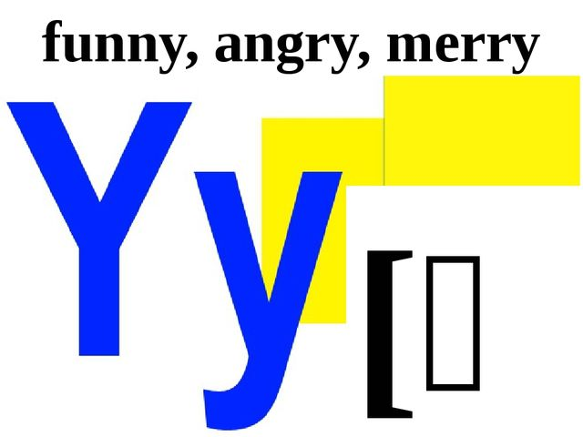 [ɪ] funny, angry, merry