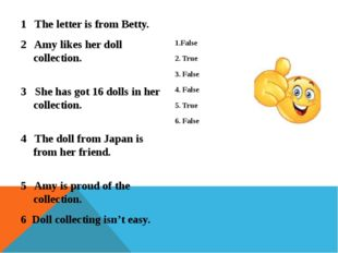1 The letter is from Betty. 2 Amy likes her doll collection. 3 She has got 16