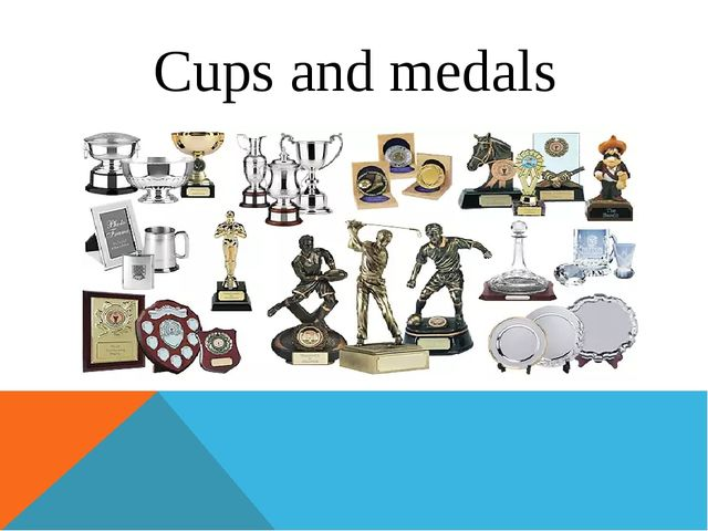 Cups and medals